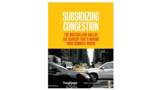 Subsidizing Congestion: The Multibillion-Dollar Tax Subsidy That's Making Your Commute Worse