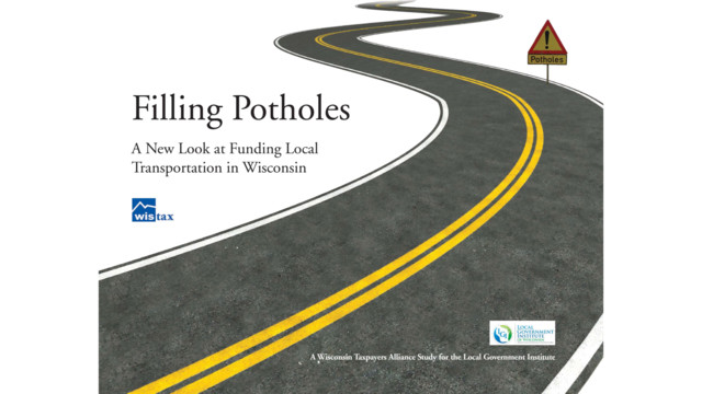 Filling Potholes - A New Look At Funding Local Transportation in Wisconsin