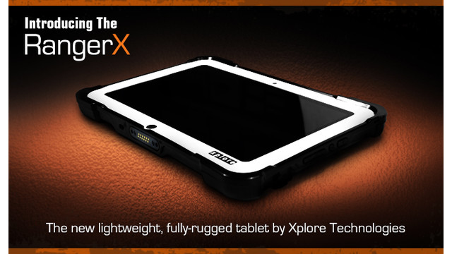 Xplore Technologies Introduces Its First Fully Rugged Android Tablet, the RangerX
